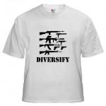 Diversify M1A1 UZI AR15 AK47 1911 GLOCK m16a1 T-Shirt